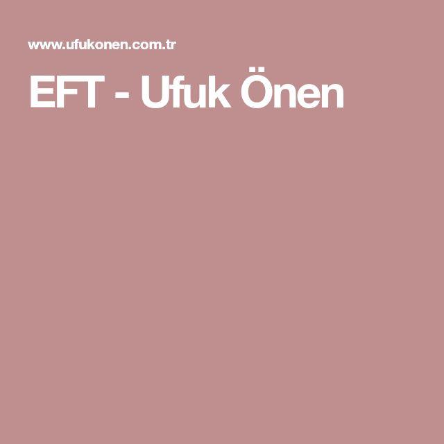 EFT - Ufuk Önen