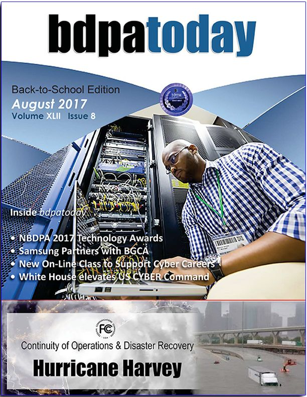 August 2017 Edition | This month's back-to-school issue of #bdpatoday commemorates #BDPA's Student Member winners and BDPA's ICT Industry professionals from this year's National technology competitions and awards. #BDPADisrupt2017