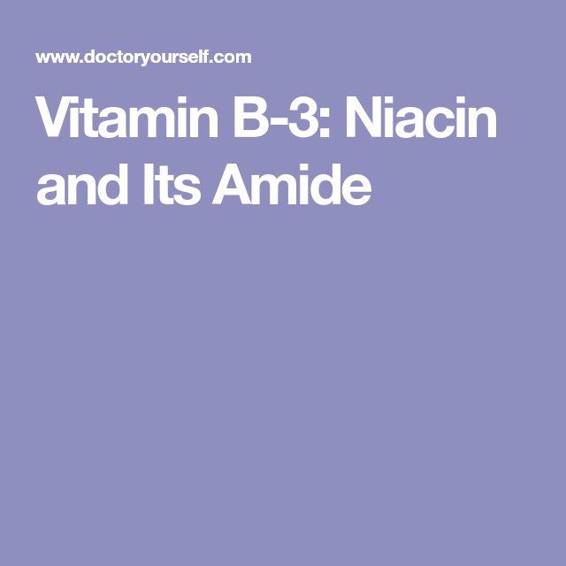 Vitamin B-3: Niacin and Its Amide