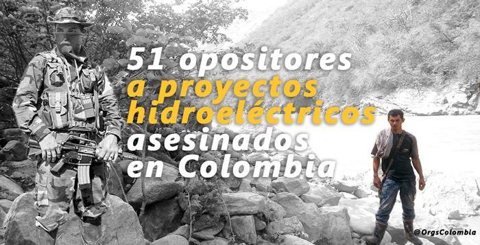 51 opositores a proyectos  hidroeléctricos asesinados en Colombia. + info en http://bit.ly/1exgQ4b