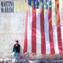 Independence Day (Martina McBride song) - Wikipedia, the free encyclopedia