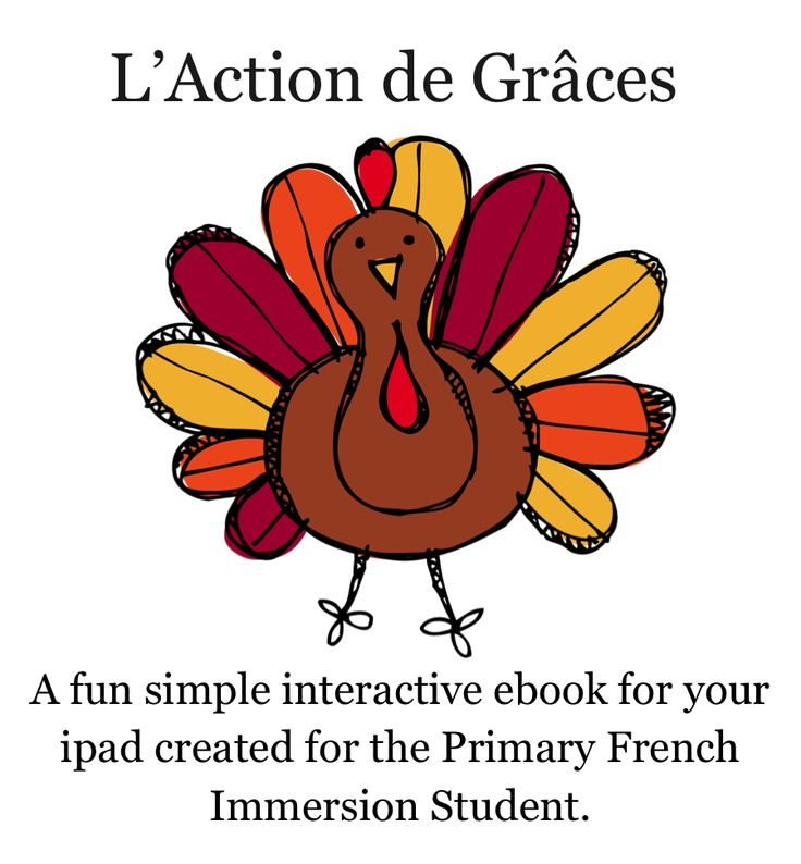 Great interactive ebook about Thanksgiving for your French Immersion Primary Student.  Perfect for the classroom or a parent that doesn't speak French.  CLCIK HERE https://itunes.apple.com/us/book/laction-de-graces/id673260649?ls=1