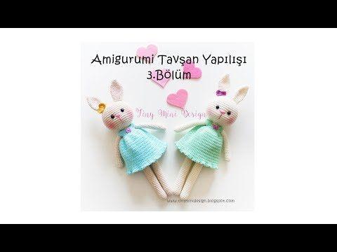 Amigurumi Tavşan Yapılışı 3.Bölüm-Amigurumi Bunny Tutorial Part3 - YouTube
