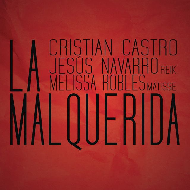 """La Malquerida"" by Cristian Castro Jesús Navarro Melissa Robles was added to my Descubrimiento semanal playlist on Spotify"