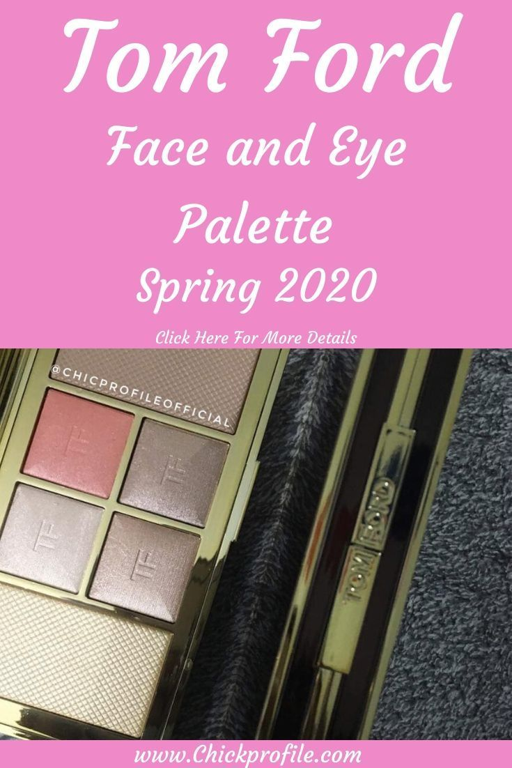 Tom Ford Face And Eye Palette Is Perfect For Spring Get All The