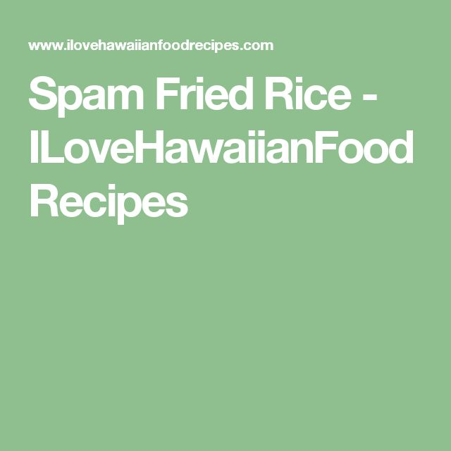Spam Fried Rice on Pinterest | Spam Recipes, Fried Rice and Spam