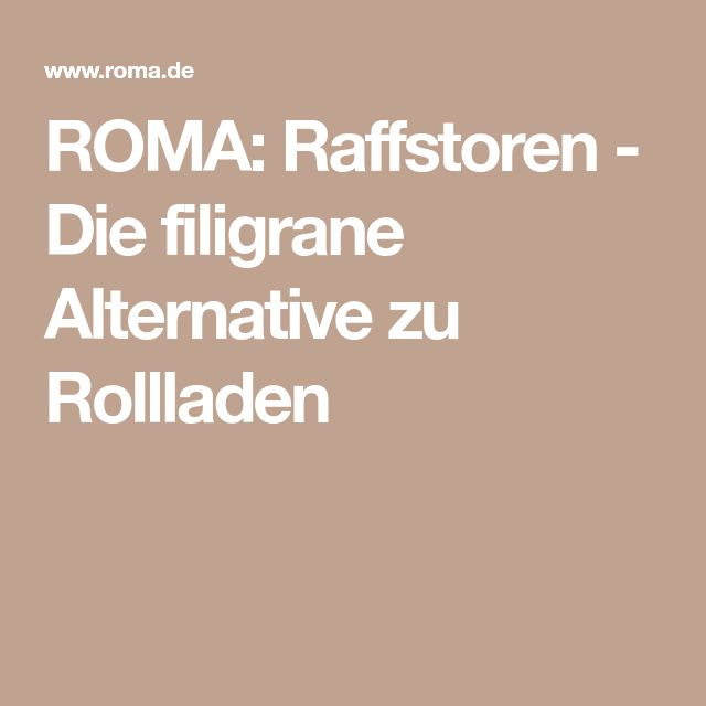 ROMA: Raffstoren - Die filigrane Alternative zu Rollladen