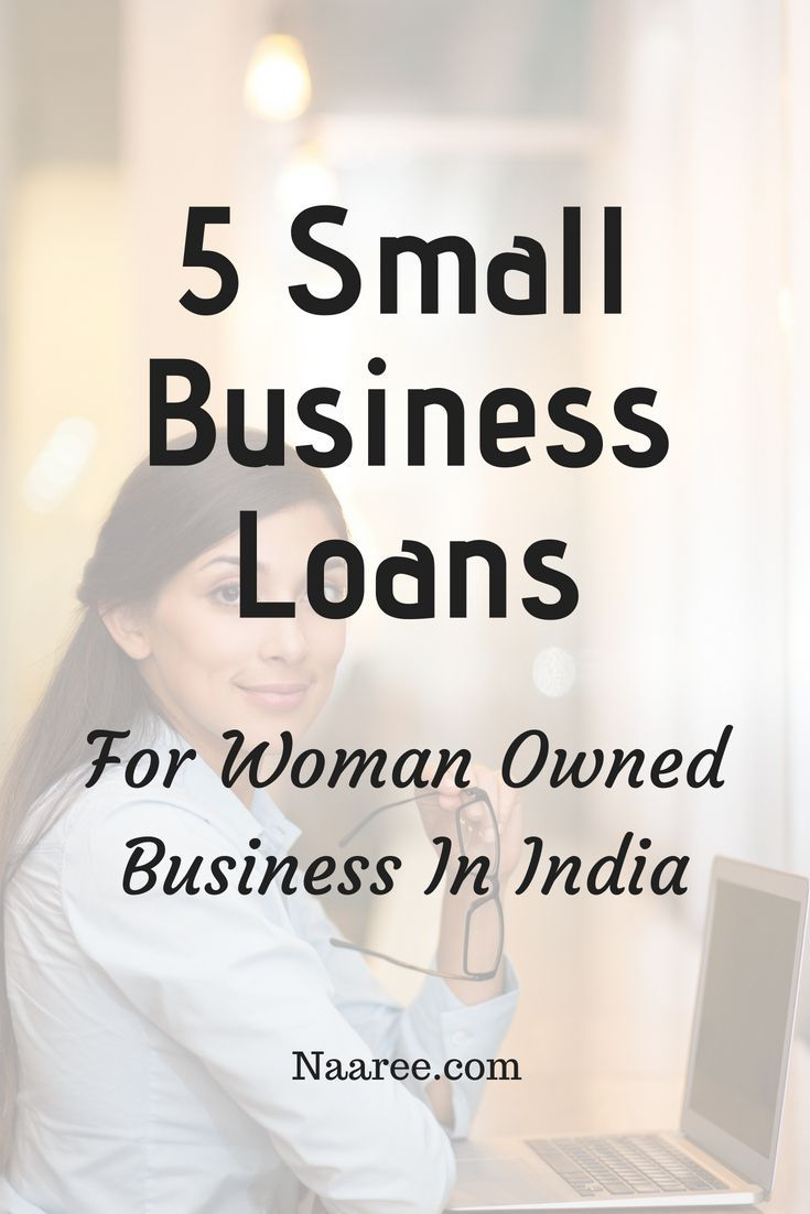 The Ultimate Guide To Small Business Loans For Women In India Business Loans Personal Finance Small Business Loans