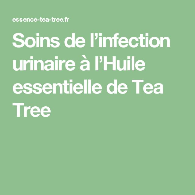 Soins de l'infection urinaire à l'Huile essentielle de Tea Tree