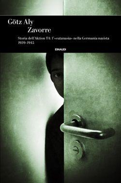 Götz Aly, Zavorre, Einaudi Storia - DISPONIBILE ANCHE EBOOK