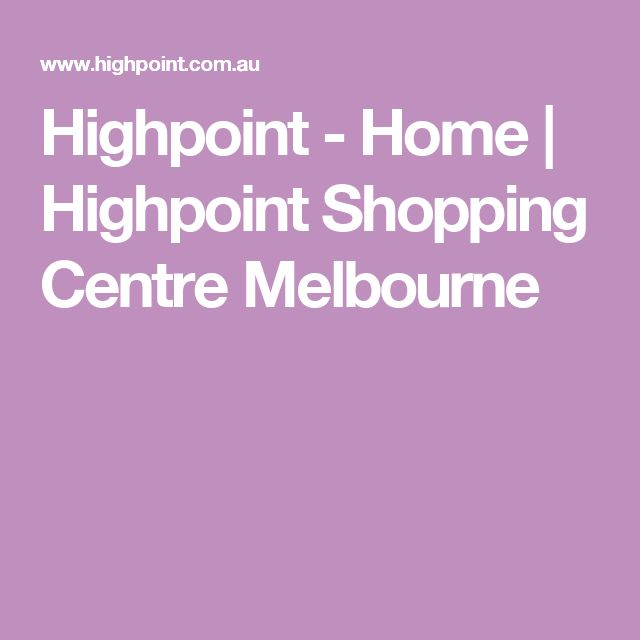 Highpoint - Home | Highpoint Shopping Centre Melbourne