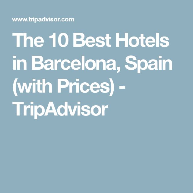 The 10 Best Hotels in Barcelona, Spain (with Prices) - TripAdvisor
