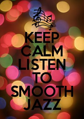 LISTEN TO SMOOTH JAZZ