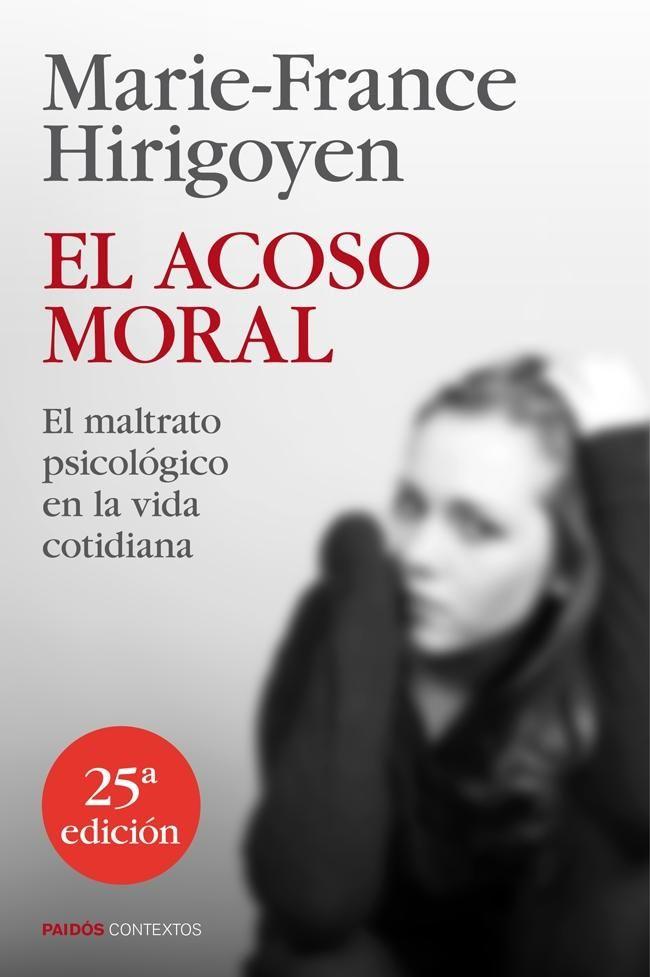 El Acoso moral : el maltrato psicológico en la vida cotidiana / Marie-France Hirigoyen