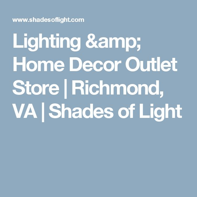 Lighting & Home Decor Outlet Store | Richmond, VA | Shades of Light