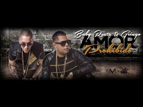 Baby Rasta y Gringo - Amor Prohibido (Official Song) Love this song