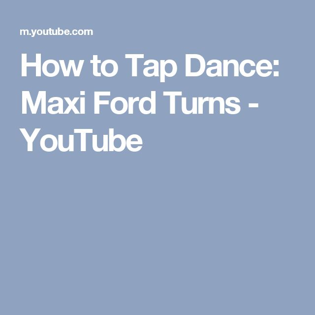 How to Tap Dance: Maxi Ford Turns - YouTube