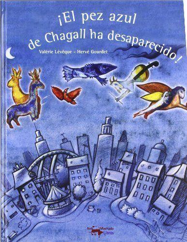 ¡El pez azul de Chagall ha desaparecido! (Infantil)
