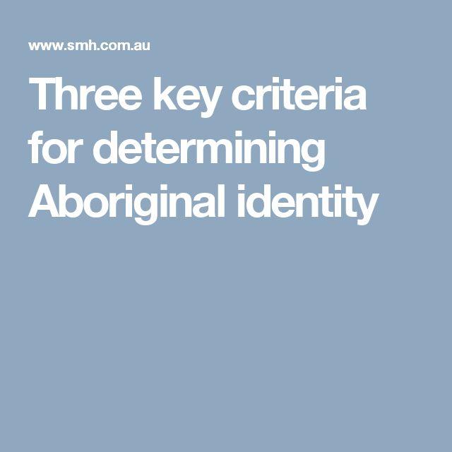 Three key criteria for determining Aboriginal identity