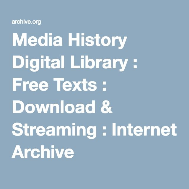 Media History Digital Library : Free Texts : Download & Streaming : Internet Archive
