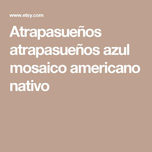 Atrapasueños atrapasueños azul mosaico americano nativo