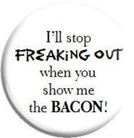 Freaked Out Bacon Lover Metal Pinback by MyHeavenlyGreetings, $1.50