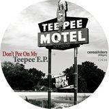 Don't Pee on My Teepee [12 inch Vinyl Single]