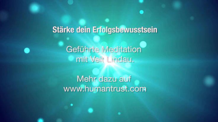 Stärke dein Erfolgsbewusstsein - Geführte Meditation mit Veit Lindau