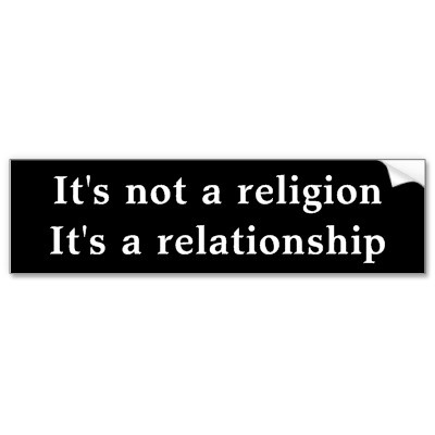 Its not a religion its a relationship bumper stickers from http www