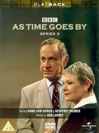 As Time Goes By. With the hilarious Judi Dench and Geoffrey Palmer.