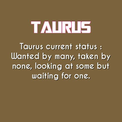Taurus current status ♉♉♉