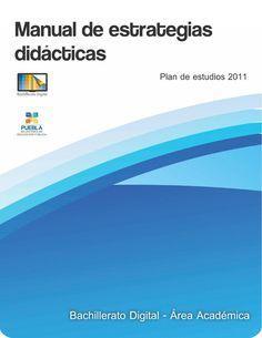 Documento que sintetiza el modo de emplear las principales estrategias de aprendizaje, sugeridas en las guías didácticas del Bachillerato Digital.