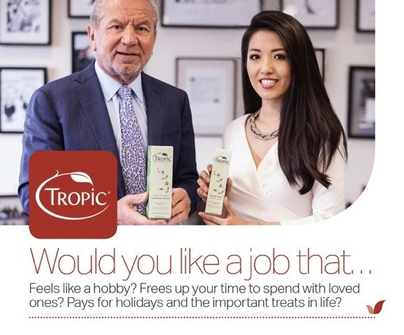 Do you need additional income or a flexible part-time job? - Tropic Skin Care, Wetherby -  Tropic Skin Care is a new, fresh & innovative company inspired by and created for incredible women. We believe in empowering you to earn what you're worth, on your terms.  Our success is down to the fact that our skin care comes from the only place it should; nature. Fast Profits with a Business That Fits Around You. Call Kati on 07817 774892
