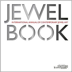 Jewelbook: Annual of Contemporary Jewel Art: International Annual of Contemporary Jewel Art