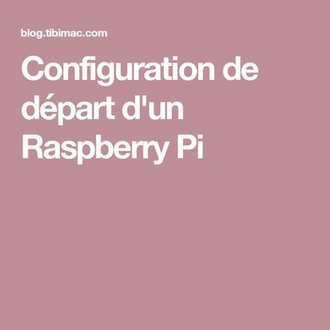 Configuration de départ d'un Raspberry Pi