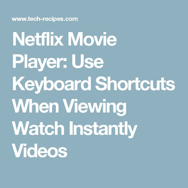 Netflix Movie Player: Use Keyboard Shortcuts When Viewing Watch Instantly Videos