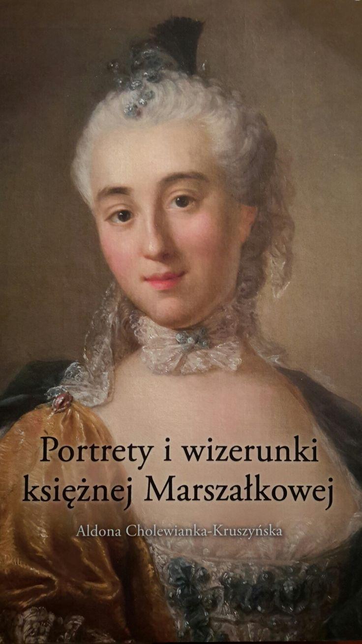 Katalog wystawy Muzeum w Łańcucie 2016, Aldona Cholewianka - Kruszyńska, Portrety i wizerunki księżnej Marszałkowej.
