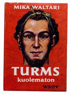 Mika Waltari - Turms, kuolematon.