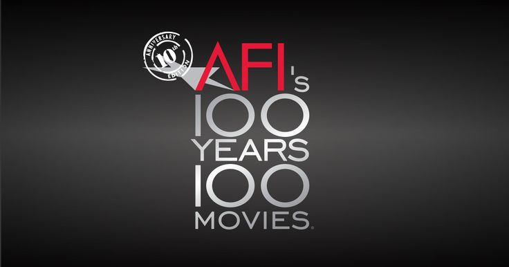 AFI's 100 Years...100 Movies - 10th Anniversary Edition is an updated edition to AFI's 100 Years...100 Movies, a list of the top 100 greatest American films of all time.