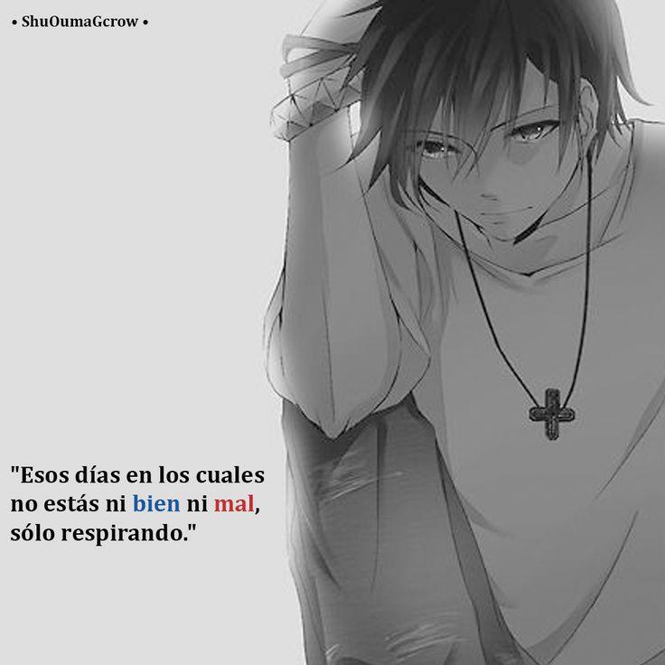 Esos días en los cuales . #ShuOumaGcrow #Anime #Frases_anime #frases