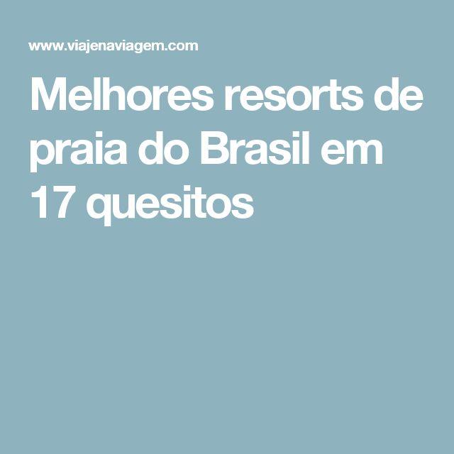 Melhores resorts de praia do Brasil em 17 quesitos