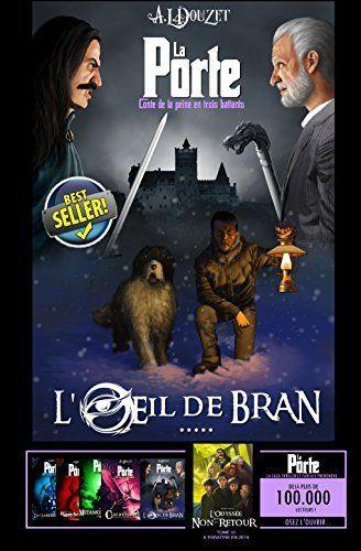 La Porte -5- L'Oeil de Bran (Saga LA PORTE) de Anthony Luc DOUZET et autres, http://www.amazon.fr/dp/B00O4UEAOE/ref=cm_sw_r_pi_dp_9U9Lvb1P0T42V