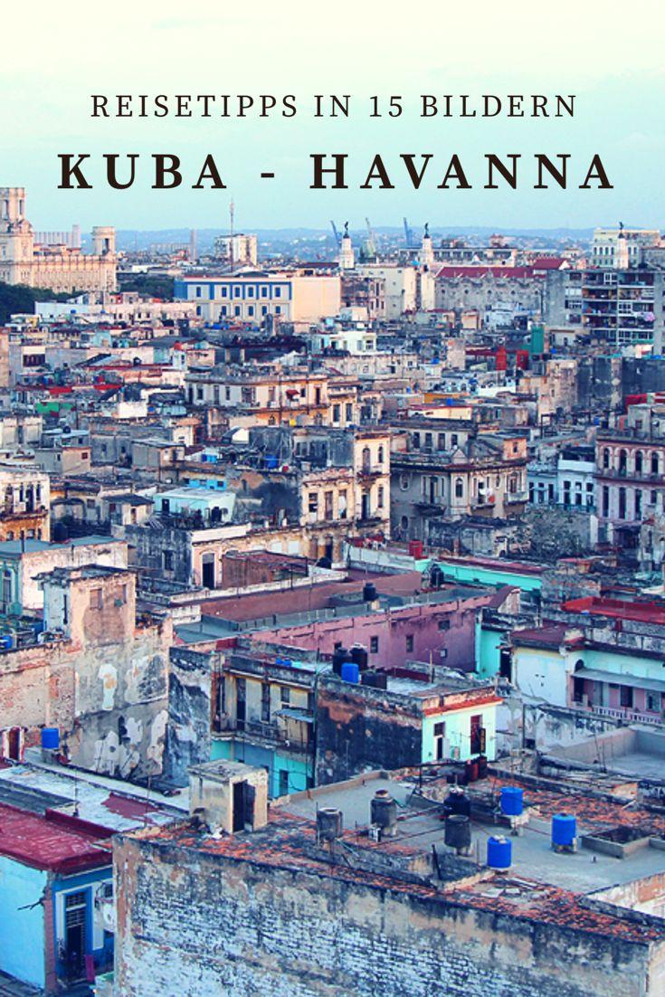 Reisetipps für Havanna/Kuba. Die Top Sehenswürdigkeiten in Bildern.