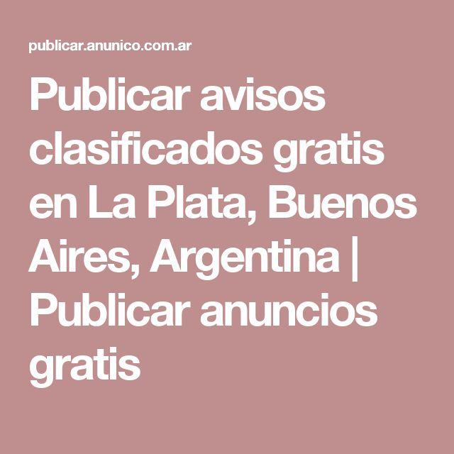 Publicar avisos clasificados gratis en La Plata, Buenos Aires, Argentina   Publicar anuncios gratis