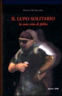 Il lupo solitario - Luciano Liboni - Libro - Il Rovescio - I sommersi | IBS