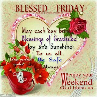 Blessed Friday To You Sister And All Have A Lovely