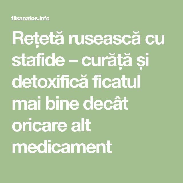 Rețetă rusească cu stafide – curăță și detoxifică ficatul mai bine decât oricare alt medicament