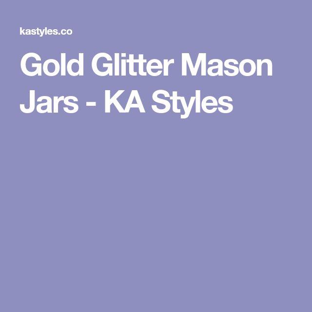 Gold Glitter Mason Jars - KA Styles