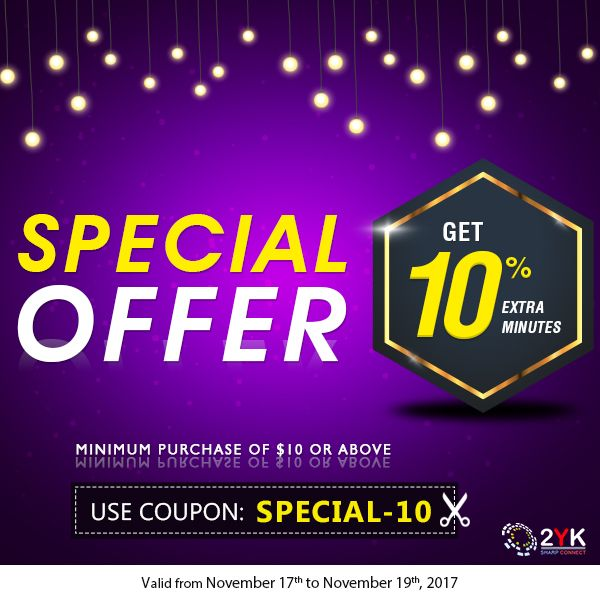 Welcome to Special Weekend offer with 2YK wonderful deals to all international call. Get 10% Extra Minutes on minimum purchase of $10 or above. keep talking, do not break the weekend fun. No hidden fees and no taxes!!!  Coupon Code: Special-10  #InternationalCalling #2YKCouponCode #SpecialWeekEndOffer
