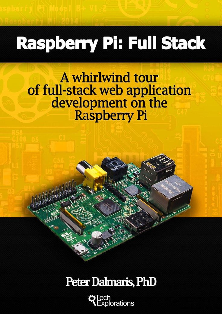 Raspberry Pi: Full Stack: A whirlwind tour of full-stack web application development on the Raspberry Pi  - Free eBooks Download